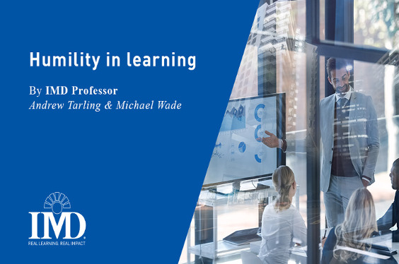 Humility In Learning, The Surprising Leadership Capability For A Digital Age